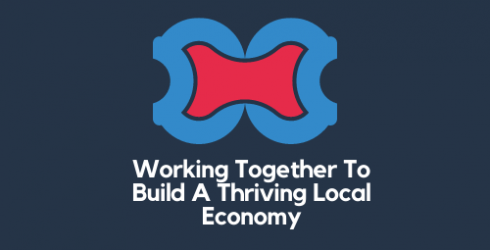 Working Together To Build A Thriving Local Economy